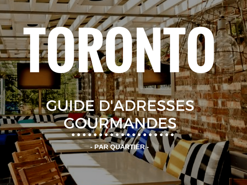 Guide d'adresses gourmandes-Toronto